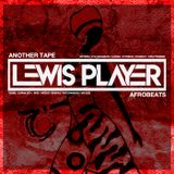 Lewis Player - Another Tape / AfroBeats