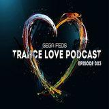 GEGA FEDS - Trance Love Podcast 003 (12.03.2016)