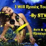 I Will Remix You by STV
