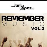 REMEMBER SET VOL.2 by  SANTI LOPEZ (21/11/2014)