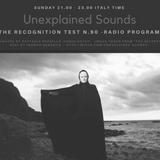 Unexplained Sounds - The Recognition Test # 90