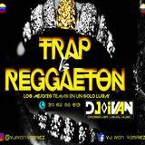 TRAP VS REGUETON_MIX_DJ_&_VJ_Ivan_Rmrz 2017