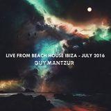 Guy mantzur Live From Beach house - Ibiza 24-07-16