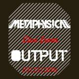 Metaphysical - Live @ Output BK (03|25|16)
