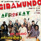 Giramundo - Spécial Afrobeat avec en Studio le groupe Afrovibes (10-01-2015)