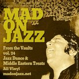 MADONJAZZ From the Vaults vol 24: Jazz Dance & Middle Eastern Treats