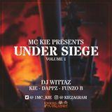 MC KIE presents Under Siege - Volume 1