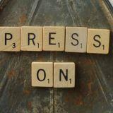 We Press On