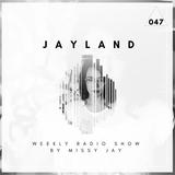 Jayland Radio Show 047 (with Missy Jay) 22.12.2018