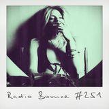 Radio Bounce #251 (w/ The Cancel, Ohbliv, Bit Funk, Mettphonic, Kimbra ..)