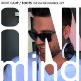 BOOT CAMP / Boots / Live via The Dolores Loft