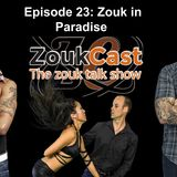 Episode 23: Zouk in Paradise
