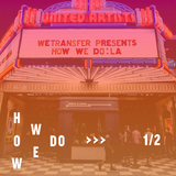 WeTransfer presents How We Do: LA (part 1)