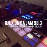 DJ LX ON DA JAM 98.3 02.26-18