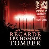 Mixtape KONGFUZI #44: Regarde Les Hommes Tomber