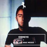 ORMEYE – BANG THE WAX MIXXX / PTWSCHOOL XXXCLUSIVE (2014)