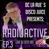 """""""DISCO JUICE presents RADIOACTIVE EP.3 """"live"""" sets from INVE and FORSI & RICK ROBIN"""""""