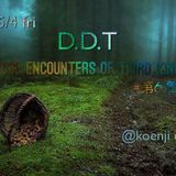Oma-Dj mix-D.D.T close encounter of the third kind =第6章= ~Mystery Forest~(Second Booth) 4.May.2018