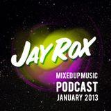 Jay Rox - Mixed up Music - January 2013