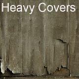 Heavy Covers