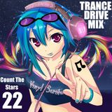 Trance Drive Mix Episode 022 ~ Count The Stars