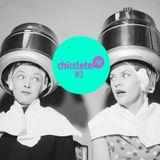 Chicclete FM #3