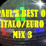 PAUL'S BEST OF ITALO/EURO DANCE MIX 3
