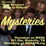 "Rick Pecoraro Talks to Himself #77 ""Mysteries"" - 1/4/2018"