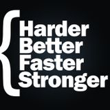 HARDER BETTER FASTER STONGER