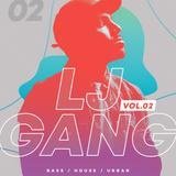 LJ GANG Vol 2 | Bass | HOUSE| Urban