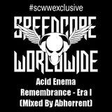 #scwwexclusive - Acid Enema - Remembrance - Era I (Mixed By Abhorrent)