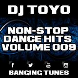 DJ Toyo - Non-Stop Dance Hits Volume 09 (Banging Tunes 2017 DJ Mix)