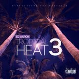 TROPICAL HEAT 3 (AUG 2018)