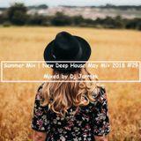 Summer Mix | New Deep House May Mix 2018 #29 - Mixed by Dj Jarrtek