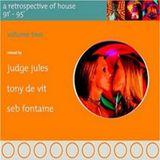 A Retrospective Of House '91 - 95' Vol 2 mixed by Tony De Vit (1995