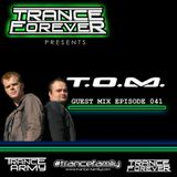 Trance Forever Podcast (Guest Mix Episode 041 T.O.M.)