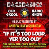 Bac2Basics with Andrew Love & Chub Kray 08.04.2017