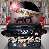 DJ RaySanchez Mixtape Vol.25