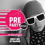 #102 NRJ PRE-PARTY by Sanya Dymov - Guest Mix by VovKING [2018-06-15]