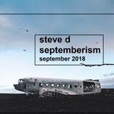 Steve D - Septemberism (September 2018)