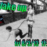Wake Up (woman rules 08/03/2013)