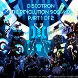 Discotron - The Revolution 909 Mix - Part 1 of 2