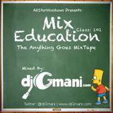 Mix Education Class 101 - @djGmani - mashup mix
