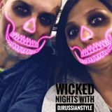 WICKED NIGHTS with Dj RussianStyle