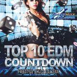 TOP 10 EDM COUNTDOWN with Freestyle Chulo & Dj Lexx    1-5-16
