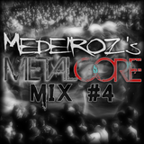 Medeiroz's Metalcore Mix #4