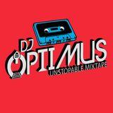 DJ_OPTIMUS - Unstoppable Mixtape pt. 1