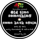 Old Time Something Come Back Again mix 2014