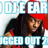 Yo DJ E Earls - Thugged Out 2010