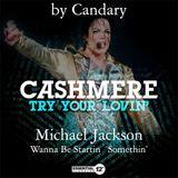 Mest Up. Cashmere & Michael Jackson.
